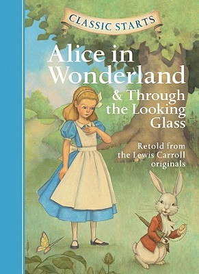 Classic Starts(r) Alice in Wonderland & Through the Looking-Glass Cover Image