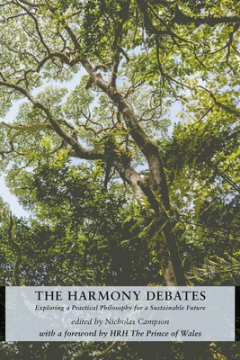 The Harmony Debates: Exploring a Practical Philosophy for a Sustainable Future Cover Image