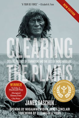 Clearing the Plains: Disease, Politics of Starvation, and the Loss of Indigenous Life Cover Image