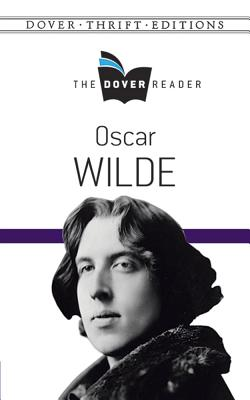 Oscar Wilde the Dover Reader (Dover Thrift Editions) Cover Image