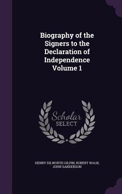 Cover for Biography of the Signers to the Declaration of Independence Volume 1