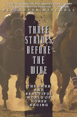Three Strides Before the Wire Cover