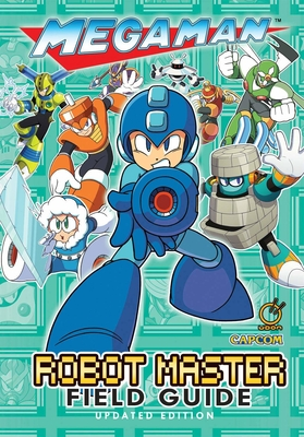 Mega Man: Robot Master Field Guide - Updated Edition Cover Image