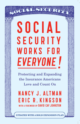 Social Security Works for Everyone!: Protecting and Expanding America's Most Popular Social Program Cover Image
