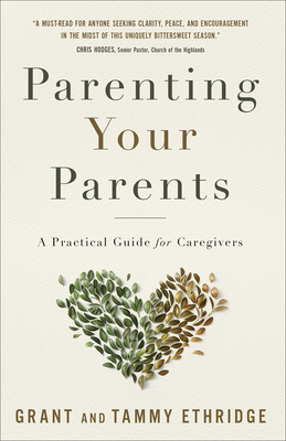 Parenting Your Parents: A Practical Guide for Caregivers Cover Image