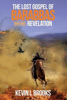 The Lost Gospel of Barabbas: Revelation Cover Image