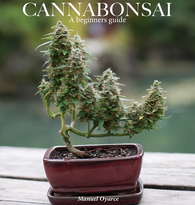 Cannabonsai: : A Beginners Guide Cover Image