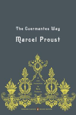 The Guermantes Way: In Search of Lost Time, Volume 3 (Penguin Classics Deluxe Edition) Cover Image