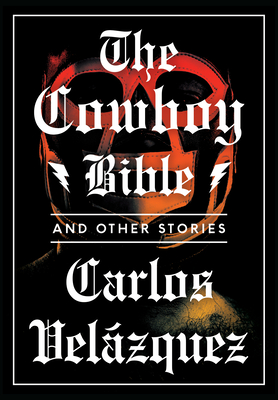 The Cowboy Bible by Carlos Velazqueze