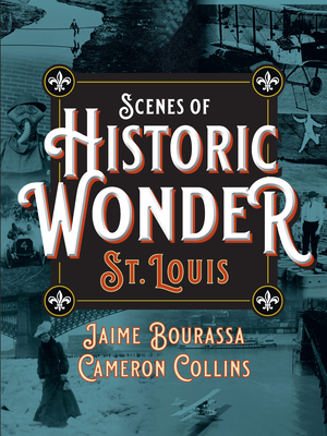 Scenes of Historic Wonder: St. Louis Cover Image