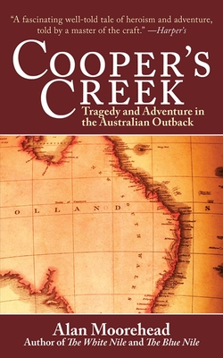 Cooper's Creek: Tragedy and Adventure in the Australian Outback Cover Image