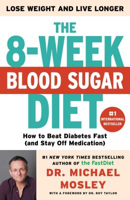 The 8-Week Blood Sugar Diet: How to Beat Diabetes Fast (and Stay Off Medication) Cover Image