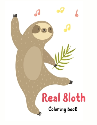 Real Sloth Coloring Book-40 Cute Unique Creative Cute Designs- Sloth Lover Coloring Book For Adults- Animals with Patterns Coloring Books- Cover Image