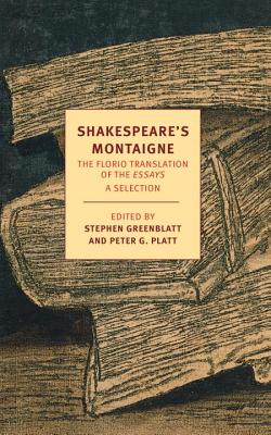 Shakespeare's Montaigne: The Florio Translation of the Essays, A Selection Cover Image