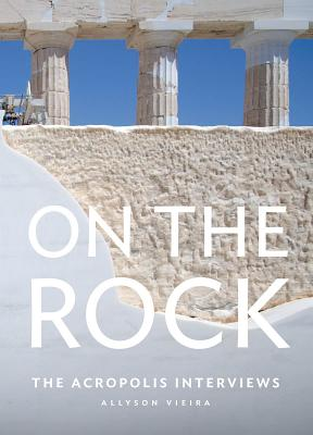 On the Rock: The Acropolis Interviews Cover Image