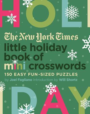 The New York Times Little Holiday Book of Mini Crosswords: 150 Easy Fun-Sized Puzzles Cover Image