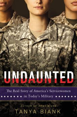 Undaunted: The Real Story of America's Servicewomen in Today's Military Cover Image