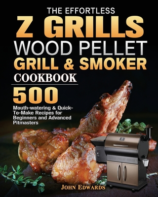 The Effortless Z GRILLS Wood Pellet Grill & Smoker Cookbook Cover Image