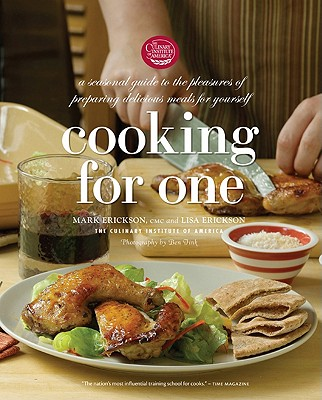 Cooking for One: A Seasonal Guide to the Pleasure of Preparing Delicious Meals for Yourself Cover Image