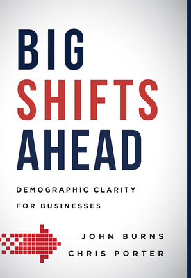 Big Shifts Ahead: Demographic Clarity for Business Cover Image
