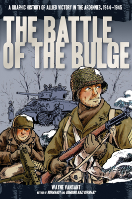 The Battle of the Bulge: A Graphic History of Allied Victory in the Ardennes, 1944-1945 (Zenith Graphic Histories) Cover Image