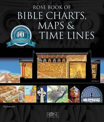 Rose Book of Bible Charts, Maps, and Time Lines: Full-Color Bible Charts, Illustrations of the Tabernacle, Temple, and High Priest, Then and Now Bible Cover Image