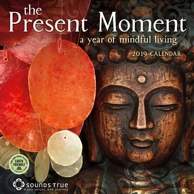 Present Moment 2019 Wall Calendar: A Year of Mindful Living Cover Image