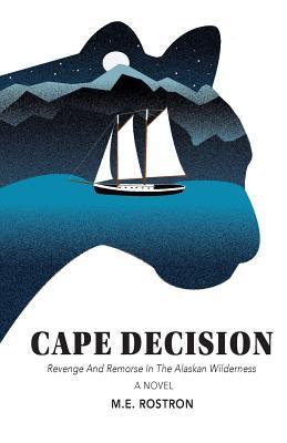 Cape Decision: Revenge and Remorse in the Alaskan Wilderness Cover Image
