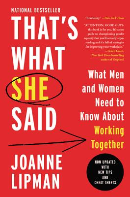 That's What She Said: What Men and Women Need To Know About Working Together Cover Image