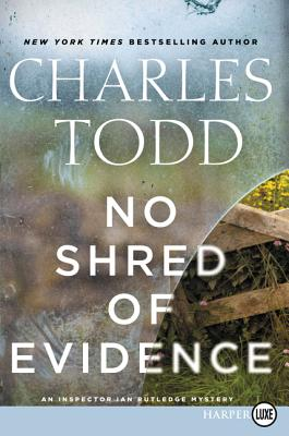 No Shred of Evidence: An Inspector Ian Rutledge Mystery (Inspector Ian Rutledge Mysteries) Cover Image
