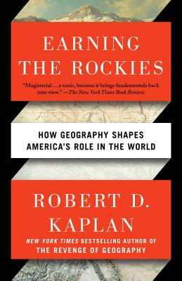 Earning the Rockies: How Geography Shapes America's Role in the World Cover Image