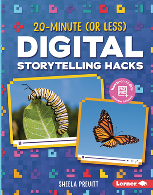 20-Minute (or Less) Digital Storytelling Hacks Cover Image