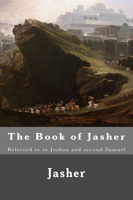 The Book of Jasher: Referred to in Joshua and second Samuel Cover Image