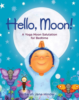 Hello, Moon!: A Yoga Moon Salutation for Bedtime (Hello, Sun!) Cover Image