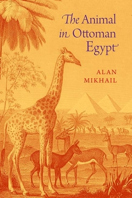 The Animal in Ottoman Egypt Cover Image