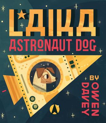 Laika: Astronaut Dog Cover Image