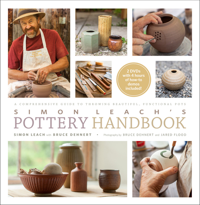 Simon Leach's Pottery Handbook: A Comprehensive Guide to Throwing Beautiful, Functional Pots Cover Image