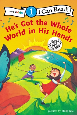 He's Got the Whole World in His Hands: Level 1 (I Can Read! / Song) Cover Image