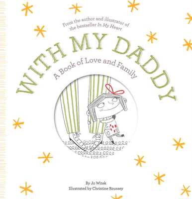 With My Daddy: A Book of Love and Family by Joe Witek
