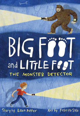 The Monster Detector: Big Foot and Little Foot by Ellen Potter