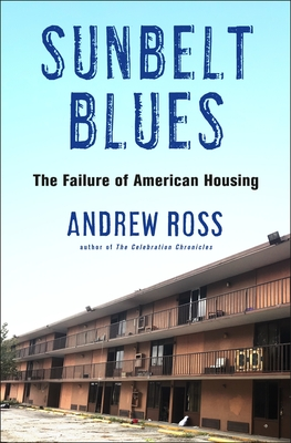 Sunbelt Blues: The Failure of American Housing Cover Image