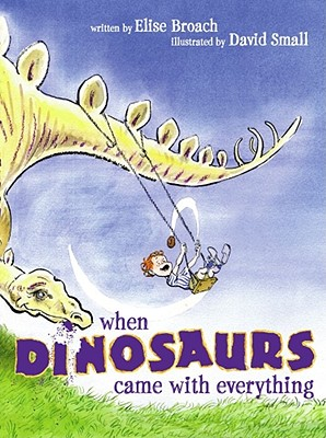 When Dinosaurs Came with Everything Cover