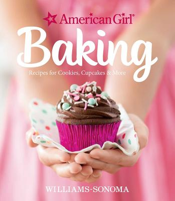 American Girl Baking: Recipes for Cookies, Cupcakes & More Cover Image