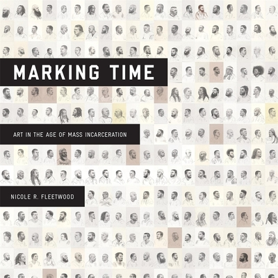 Marking Time: Art in the Age of Mass Incarceration Cover Image