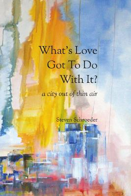 What's Love Got to Do with It? a City Out of Thin Air Cover