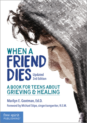 When a Friend Dies: A Book for Teens About Grieving & Healing Cover Image