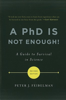 A PhD Is Not Enough!: A Guide to Survival in Science Cover Image