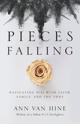 Pieces Falling: Navigating 9/11 with Faith, Family, and the FDNY Cover Image