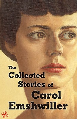 The Collected Stories of Carol Emshwiller, Vol. 1 Cover Image
