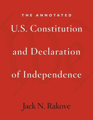 The Annotated U.S. Constitution and Declaration of Independence Cover Image